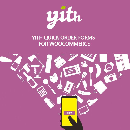 YITH Quick Order Forms for WooCommerce Premium